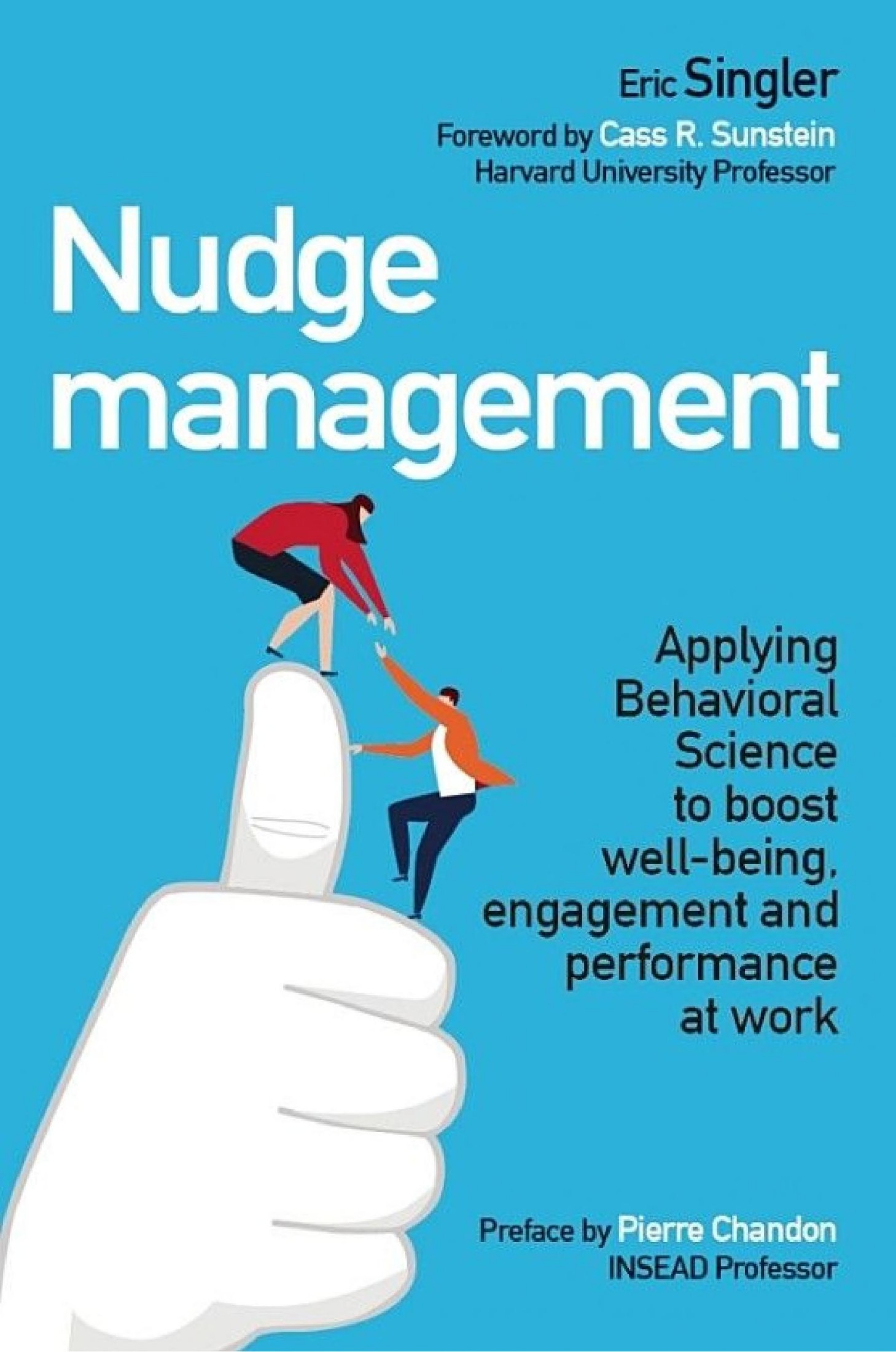 Book cover Nudge management: Applying behavioural science to boost well-being, engagement and performance at work