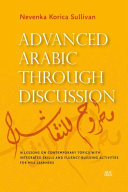 Book cover Advanced Arabic Through Discussion: 16 Debate-Centered Lessons and Exercises for MSA Students
