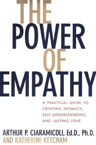 Book cover The Power of Empathy: A Practical Guide to Creating Intimacy, Self-Understanding, and Lasting Love in Your Life