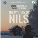 Book cover The Mystery of Nils. Part 1 - Norwegian Course for Beginners. Learn Norwegian - Enjoy the Story.