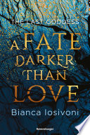 Book cover The Last Goddess, Band 1: A Fate Darker Than Love