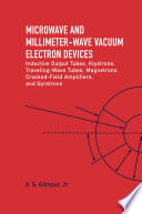 Book cover Microwave and Millimeter-Wave Vacuum Electron Devices: Inductive Output Tubes, Klystrons, Traveling-Wave Tubes, Magnetrons, Crossed-Field Amplifiers, and Gyrotrons