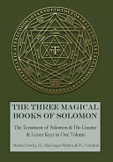 Book cover The Three Magical Books of Solomon: The Greater and Lesser Keys & The Testament of Solomon