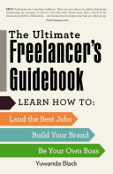 Book cover The Ultimate Freelancer's Guidebook: Learn How to Land the Best Jobs, Build Your Brand, and Be Your Own Boss