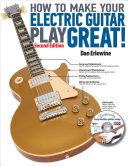 Book cover How to Make Your Electric Guitar Play Great! (LIVRE SUR LA MU)