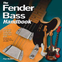 Book cover The Fender Bass Handbook: How to Buy, Maintain, Set Up, Troubleshoot, and Modify Your Bass