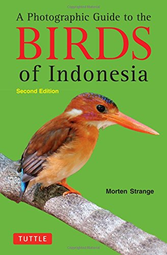 A Photographic Guide To The Birds Of Indonesia Second Edition Morten Strange Download