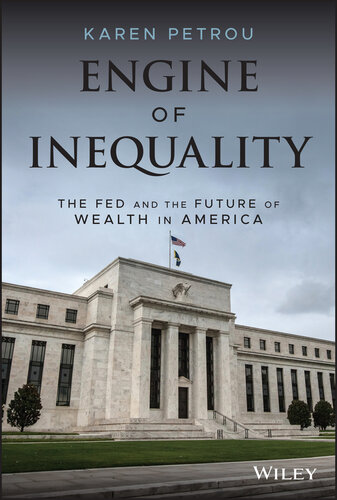 Engine of Inequality: The Fed and the Future of Wealth in America