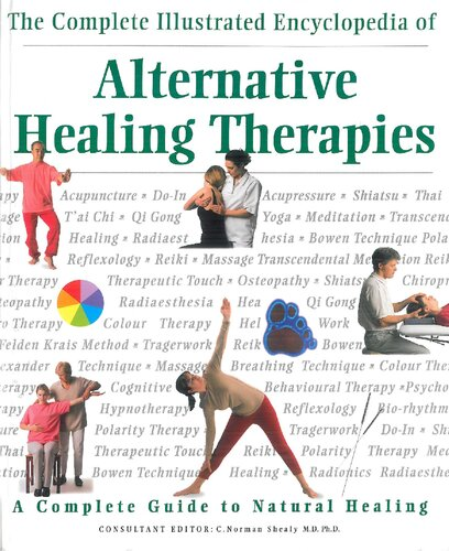 The Complete Illustrated Encyclopedia of Alternative Healing Therapies