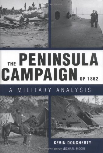 The Peninsula Campaign of 1862: A Military Analysis