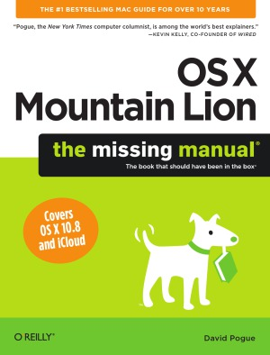 OS X Mountain Lion. The Missing Manual