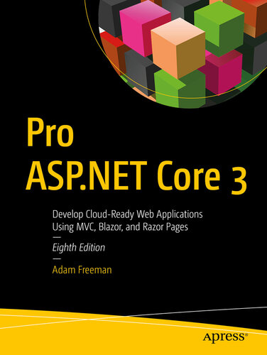 Pro ASP.NET Core 3: Develop Cloud-Ready Web Applications Using MVC, Blazor, and Razor Pages
