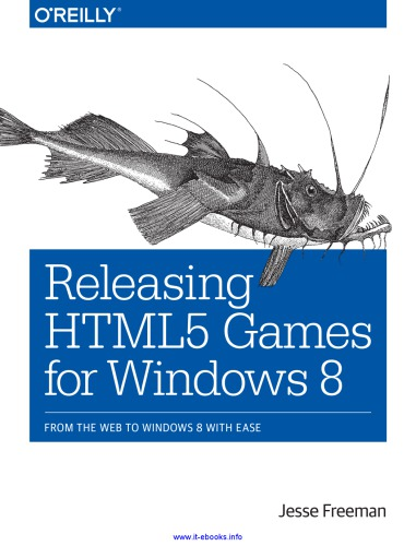 Releasing HTML5 Games for Windows 8: From the Web to Windows 8 from with ease