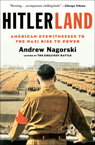 Hitlerland: Americans in Germany as the Nazis rise to power