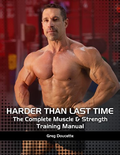 Harder Than Last Time! The Complete Muscle & Strength ...