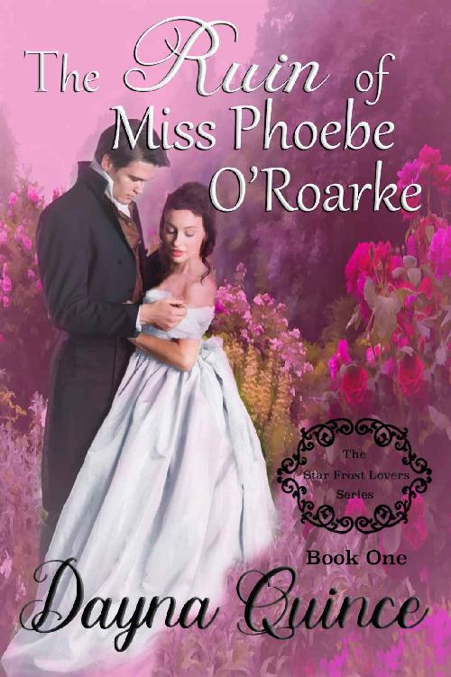 The Ruin of Miss Phoebe O'Roarke (Star Frost Lovers Series Book 1)