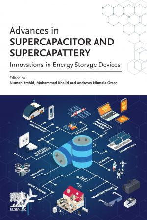Advances in Supercapacitor and Supercapattery: Innovations in Energy Storage Devices