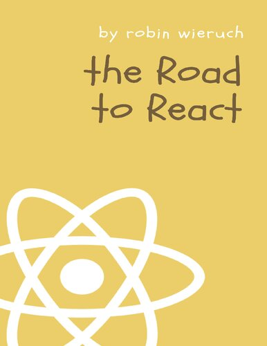 The Road to React: Your journey to master plain yet pragmatic React