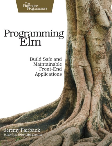 Programming Elm: Build Safe and Maintainable Front-End Applications