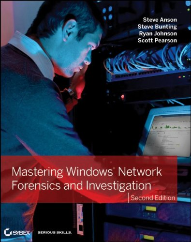 Mastering Windows Network Forensics and Investigation