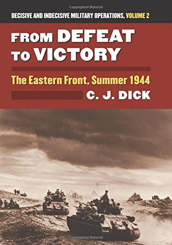 From Defeat to Victory: The Eastern Front, Summer 1944
