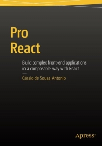 Pro React: Build complex front-end applications in a composable way with React