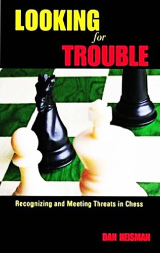 Looking for trouble : recognizing and meeting threats in chess