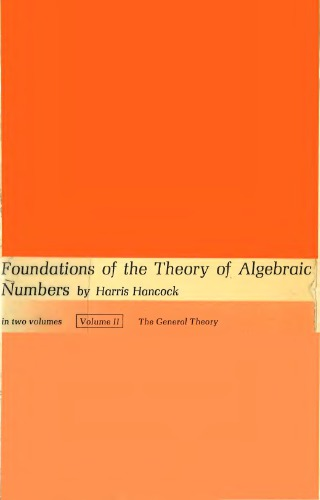 Foundations of the theory of algebraic numbers/ 2, The general theory.