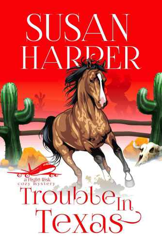 Trouble in Texas (A Flight Risk Cozy Mystery)