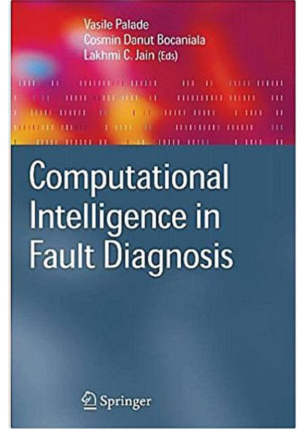 Computational Intelligence in Fault Diagnosis; Volume in Advanced Information and Knowledge Processing - Springer