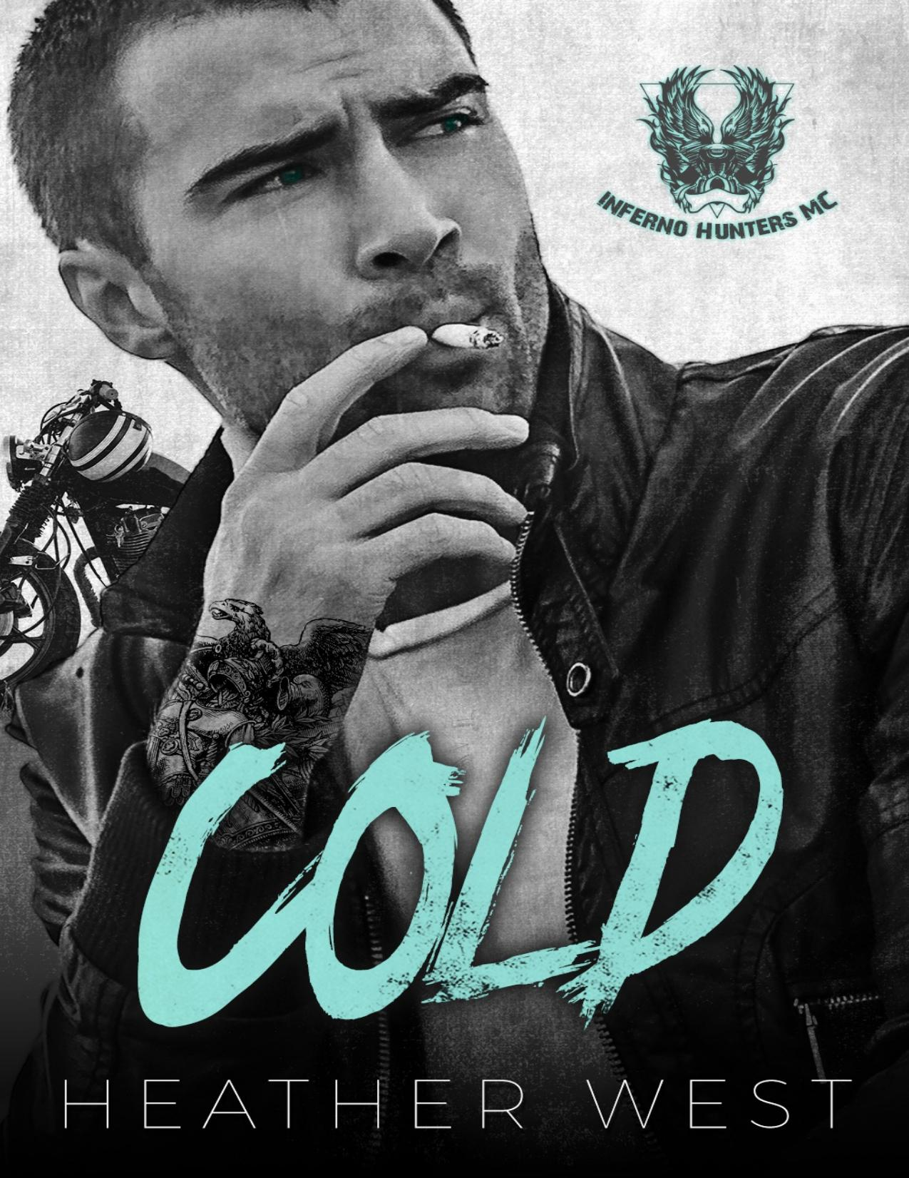 Cold: A Motorcycle Club Romance (Inferno Hunters MC)