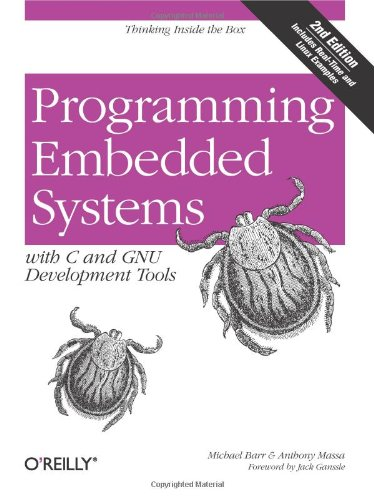 Programming embedded systems : with C and GNU development tools