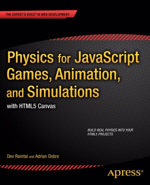 Physics for javascript Games, Animation, and Simulations  with HTML5 Canvas