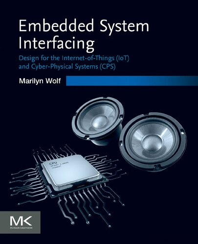 Embedded System Interfacing: Design for the Internet-of-things Iot and Cyber-physical Systems Cps