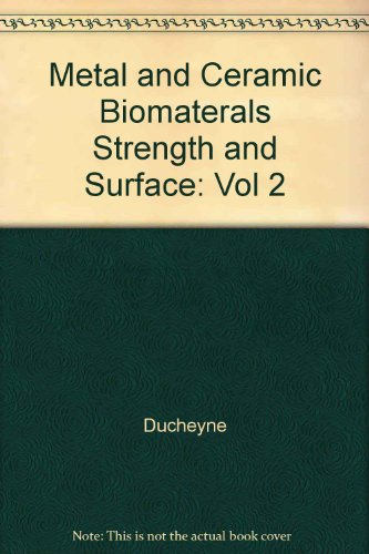 Metal and ceramic biomaterials. Vol.II, Strength and Surface