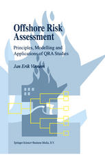 Offshore Risk Assessment: Principles, Modelling and Applications of QRA Studies