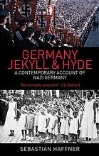 Germany: Jekyll and Hyde : an eyewitness analysis of Nazi Germany