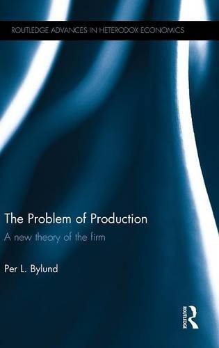 The Problem of Production: A new theory of the firm