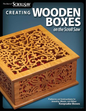 The Best of Scroll Saw - Creating Wooden Boxes on the Scroll Saw