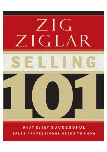 Selling 101: What Every Successful Sales Professional Needs to Know