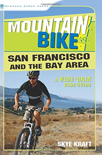 Mountain Bike! San Francisco and the Bay Area: A Wide-Grin Ride Guide