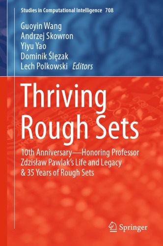 Thriving Rough Sets 10th Anniversary - Honoring Professor Zdzisław Pawlak's Life and Legacy & 35 Years of Rough Sets