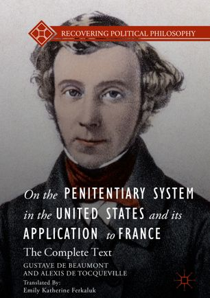 On the Penitentiary System in the United States and its Application to France