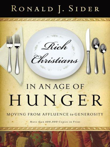 Rich Christians in an age of hunger : a Biblical study