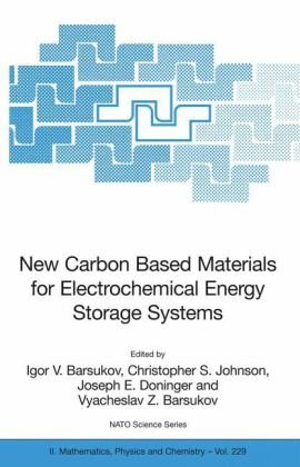 New Carbon Based Materials for Electrochemical Energy Storage Systems (NATO Science Series II: Mathematics, Physics and Chemistry)