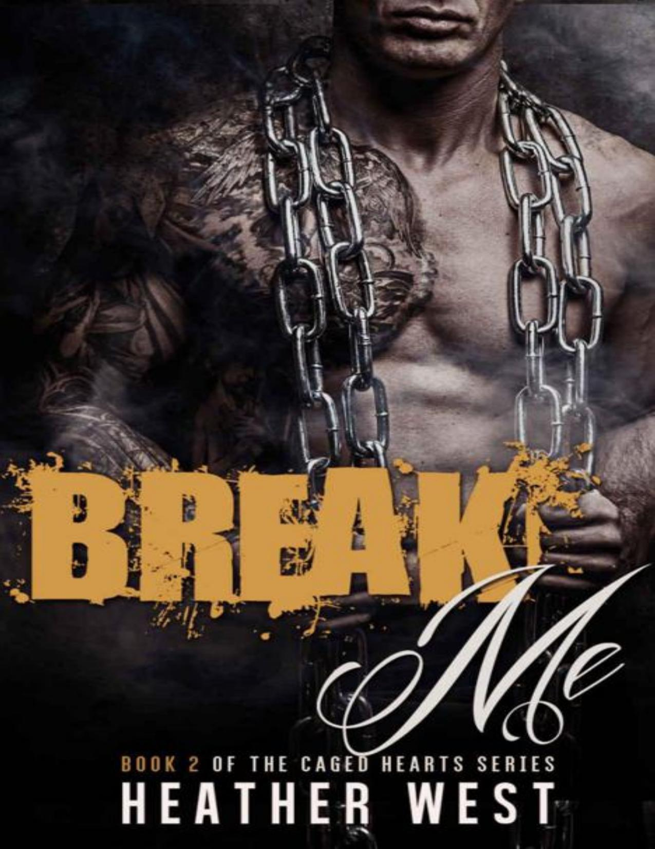 Break Me (Caged Hearts Book 2)