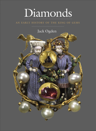 Diamonds An Early History Of The King Of Gems Jack Ogden Download