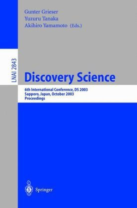 Discovery Science: 6th International Conference, DS 2003, Sapporo, Japan, October 17-19, 2003. Proceedings