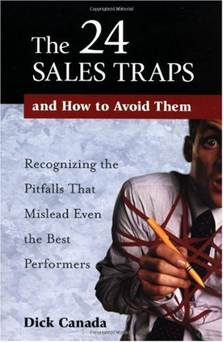 The 24 Sales Traps and how to Avoid Them: Recognizing the Pitfalls That Mislead Even the Best Performers
