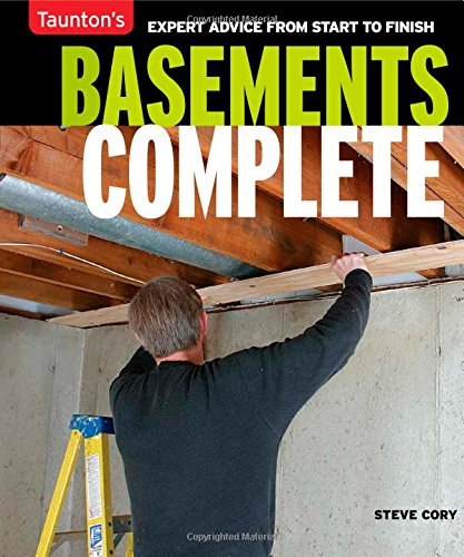 Basements complete : expert advice from start to finish